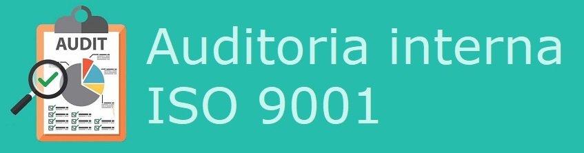 Auditoria ISO interna - Auditoria qualitat ISO 9001